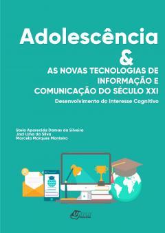 Capa para Adolescência & as Novas Tecnologias de Informação e Comunicação do Século XXI: Desenvolvimento do interesse cognitivo