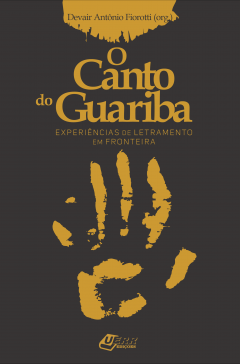 Capa para O Canto do Guariba: Experiências de Letramento em Fronteira
