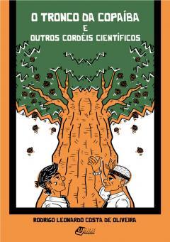 """Capa do livro """"O tronco da copaíba e outros cordéis científicos"""""""