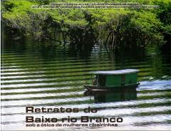 Capa para Retratos do Baixo Rio Branco: Sob a ótica de mulheres ribeirinhas